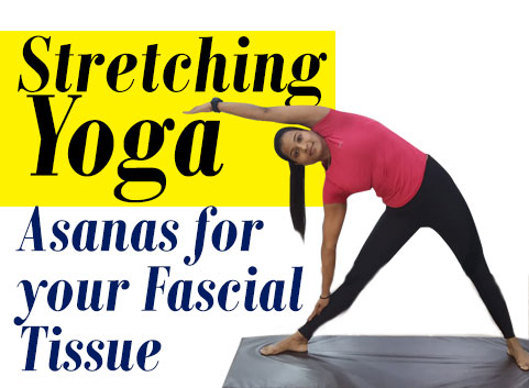 Stretching Yoga Asanas for your Fascial Tissue