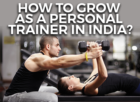 How To Grow As A Personal Trainer In India