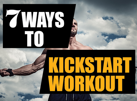 7 Ways To Kickstart Workout