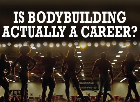 Is Bodybuilding Actually A Career