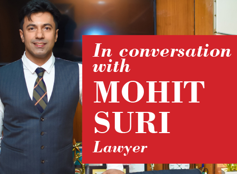 In conversation with MOHIT SURI Lawyer