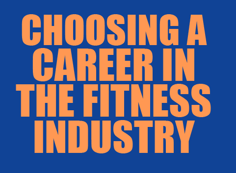 Choosing A Career In The Fitness Industry