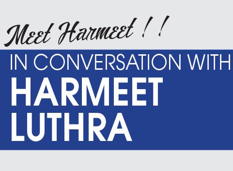 Meet Harmeet Luthra