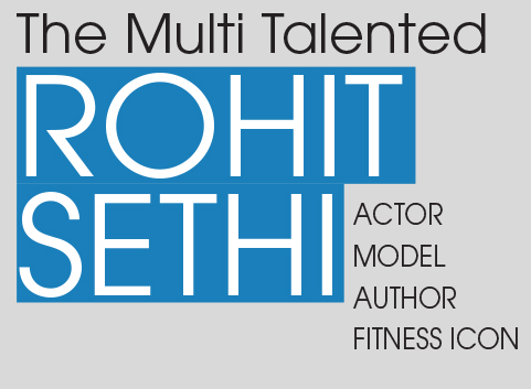 The Multi Talented Rohit Sethi