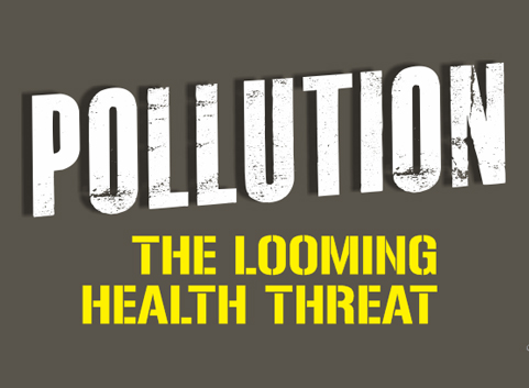 POLLUTION - THE LOOMING HEALTH THREAT